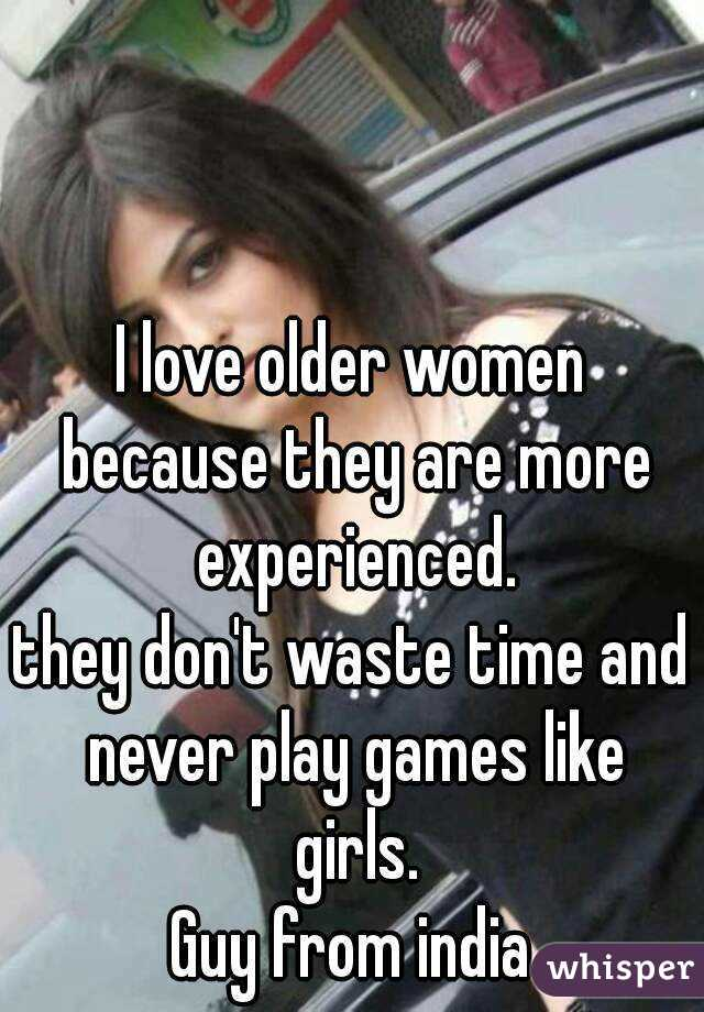 I like older women