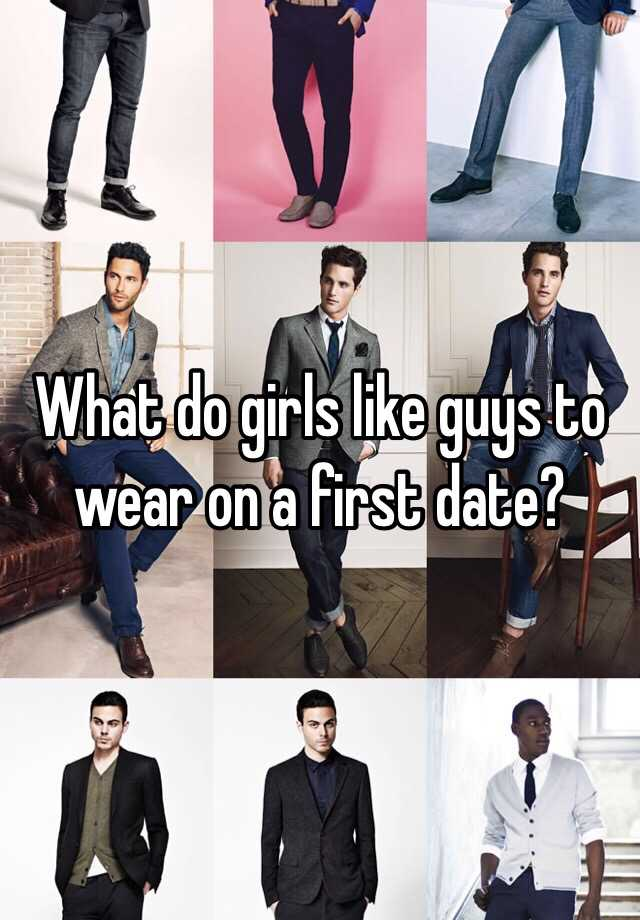 What to wear on a first date guy