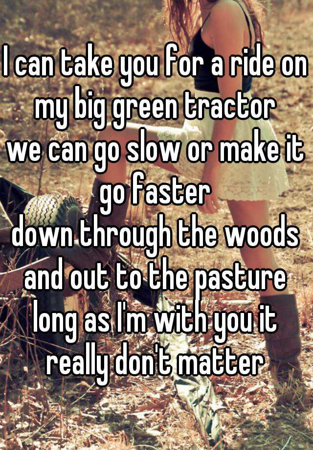 I Can Take You For A Ride On My Big Green Tractor We Can Go Slow
