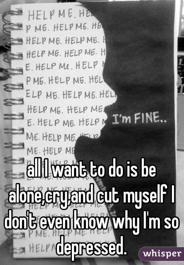 why do i want to be alone