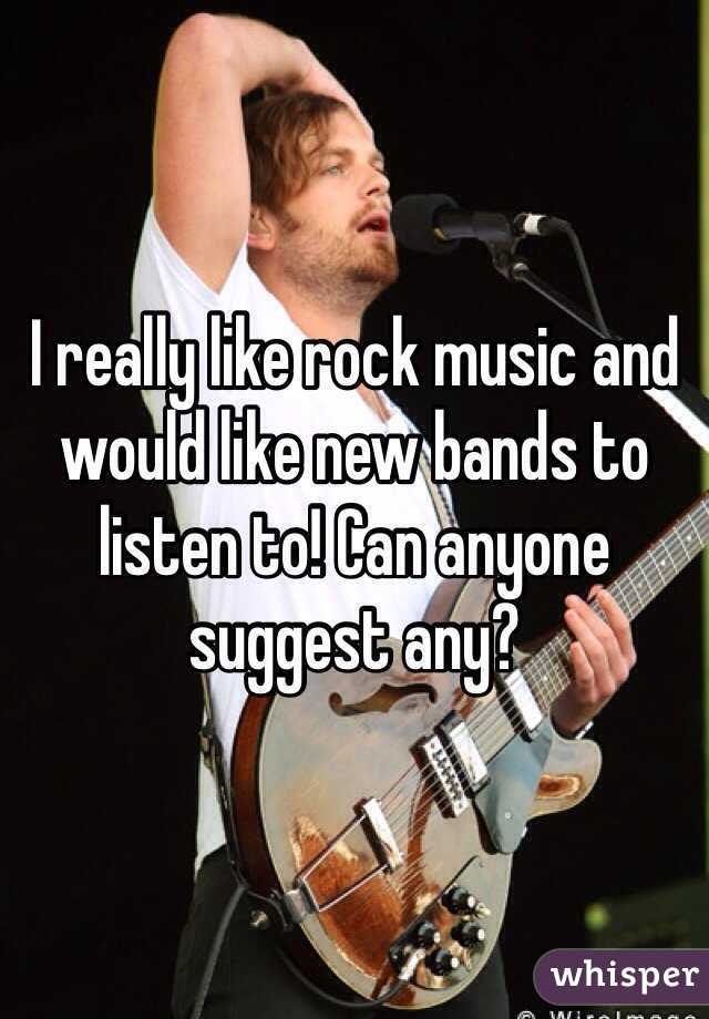 I really like rock music and would like new bands to listen to! Can anyone suggest any?