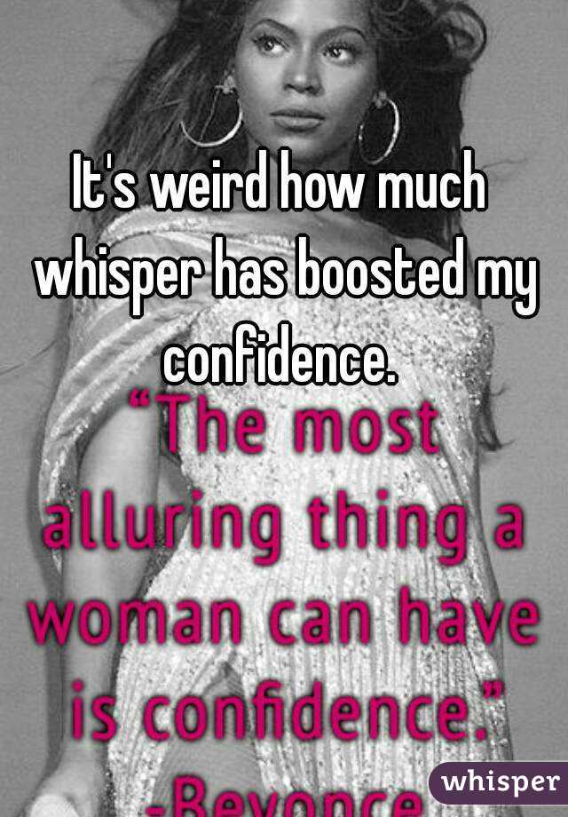 It's weird how much whisper has boosted my confidence.