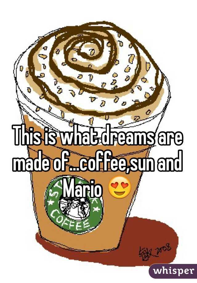 This is what dreams are made of...coffee,sun and Mario 😍