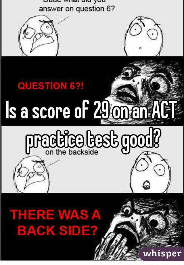 Is a score of 29 on an ACT practice test good?
