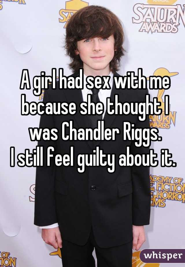 A girl had sex with me because she thought I was Chandler Riggs.  I still feel guilty about it.