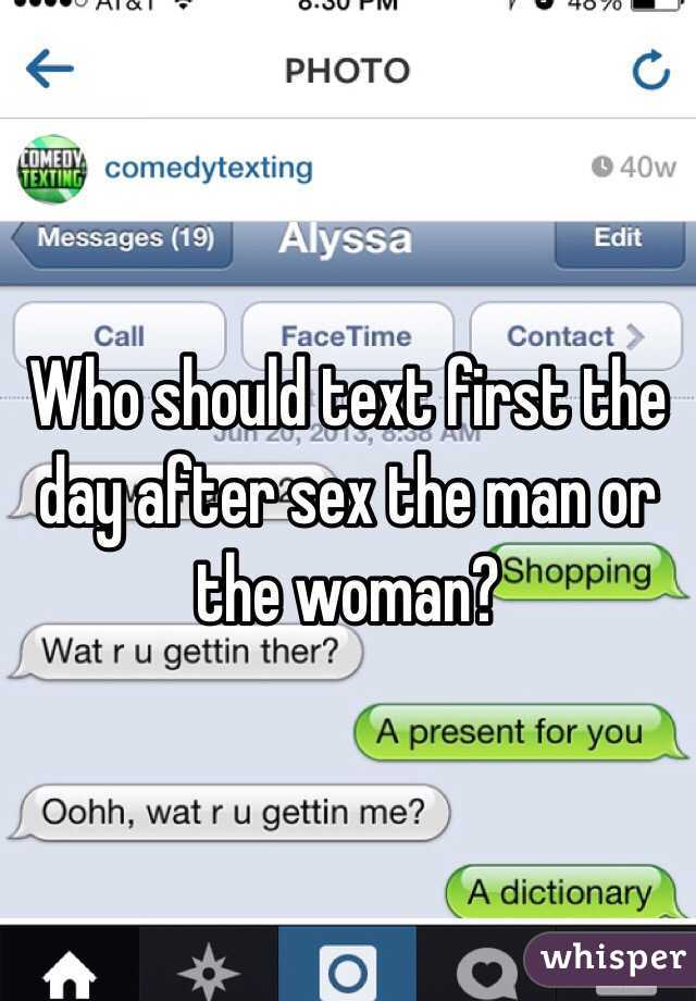 Who should text first the day after sex the man or the woman?