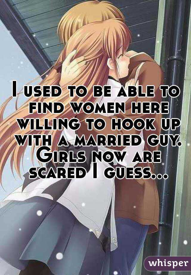 I used to be able to find women here willing to hook up with a married guy. Girls now are scared I guess...