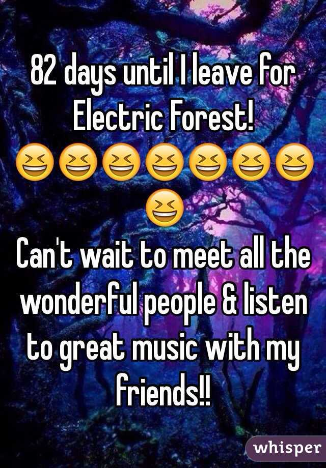 82 days until I leave for Electric Forest!  😆😆😆😆😆😆😆😆 Can't wait to meet all the wonderful people & listen to great music with my friends!!