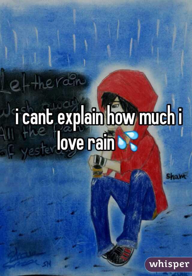 i cant explain how much i love rain💦