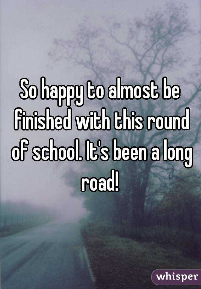 So happy to almost be finished with this round of school. It's been a long road!