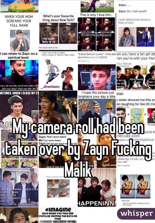 My camera roll had been taken over by Zayn Fucking Malik