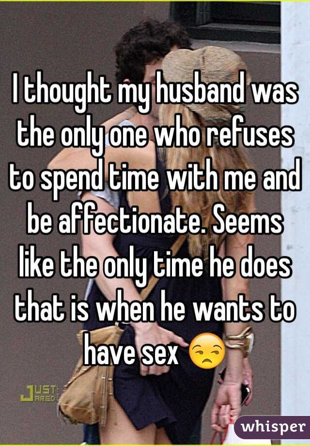 My Husband Only Wants Sex From Me