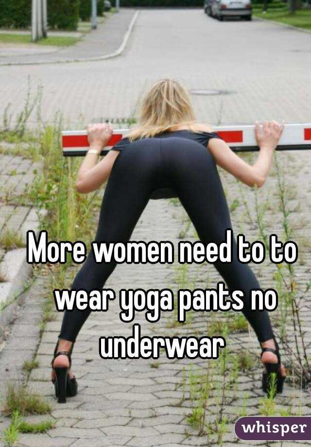 no with yoga pants Wearing panties