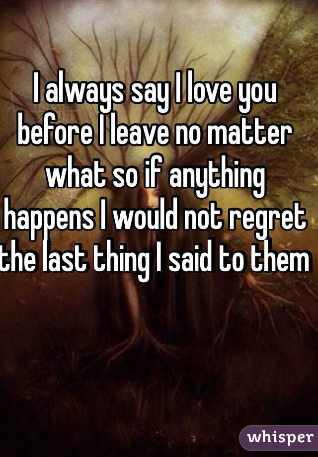 Always say i love you