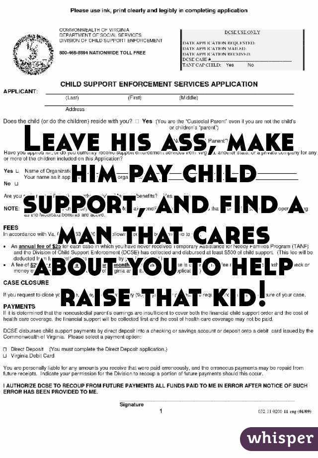Leave his ass, make him pay child support, and find a man