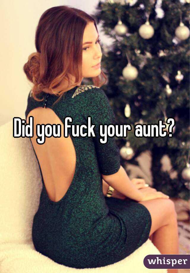 fuck ure aunt