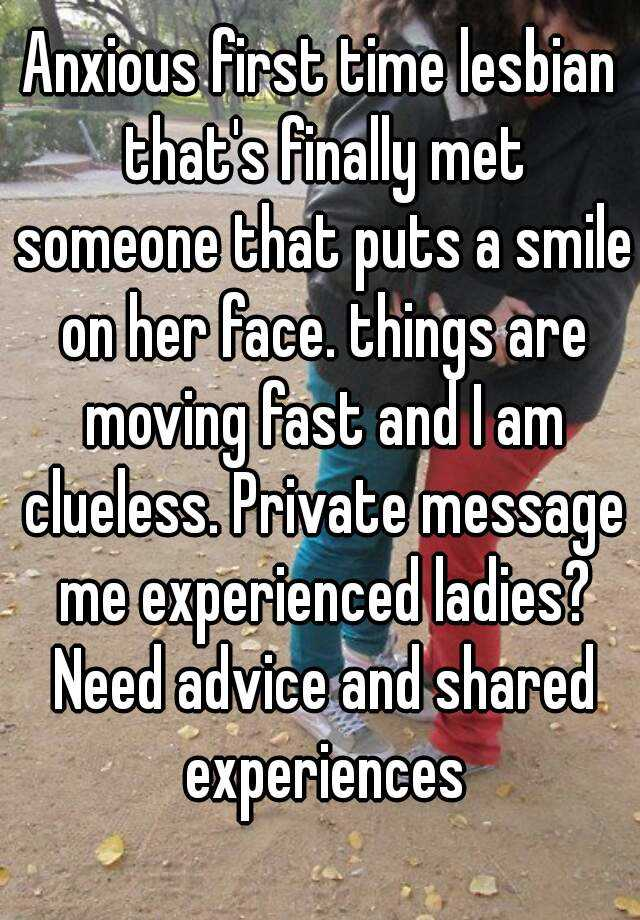 Afraid, First time lesbian advice and shame!