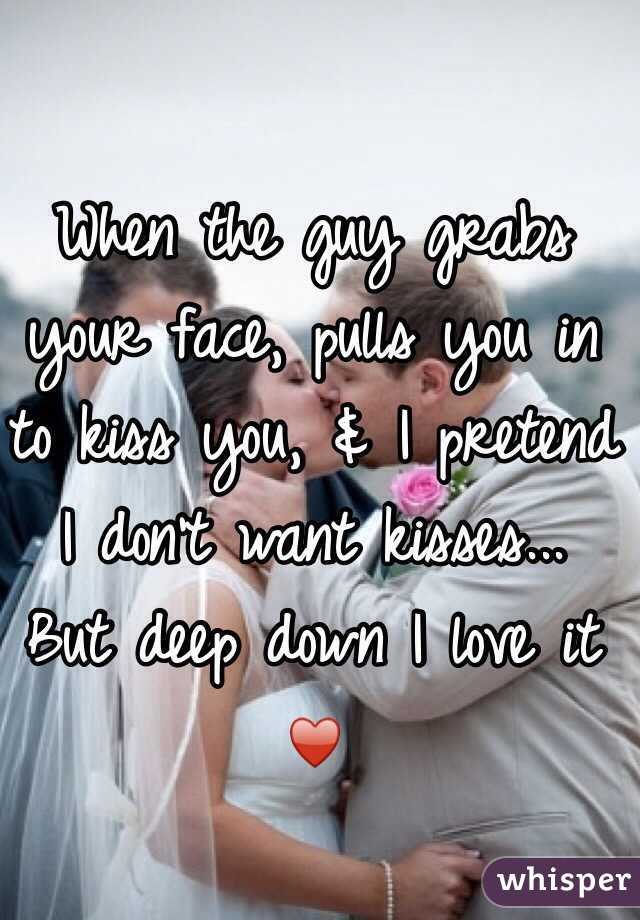 When A Guy Loves Kissing You