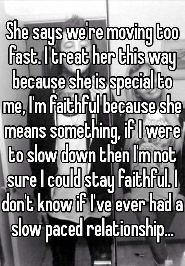 Slow down relationship moving too fast