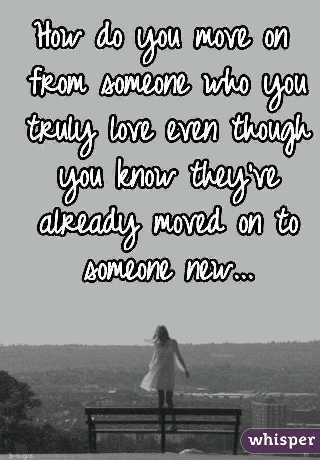 How Do You Move On From Someone You Love