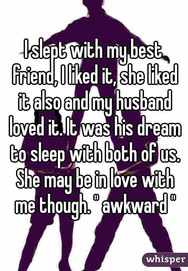 1ff217cf8 I slept with my best friend