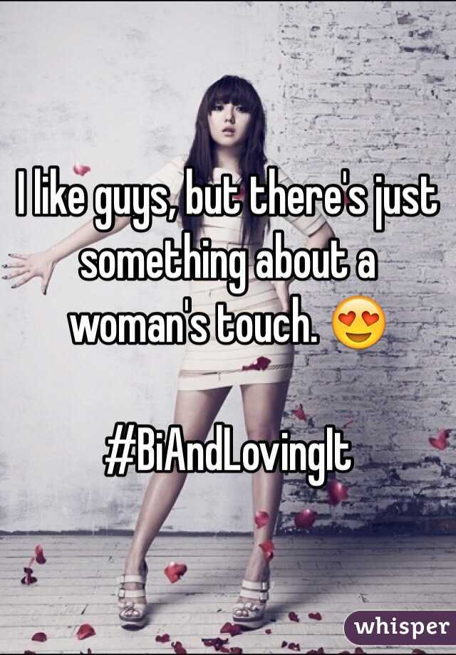 I like guys, but there's just something about a woman's touch. 😍  #BiAndLovingIt