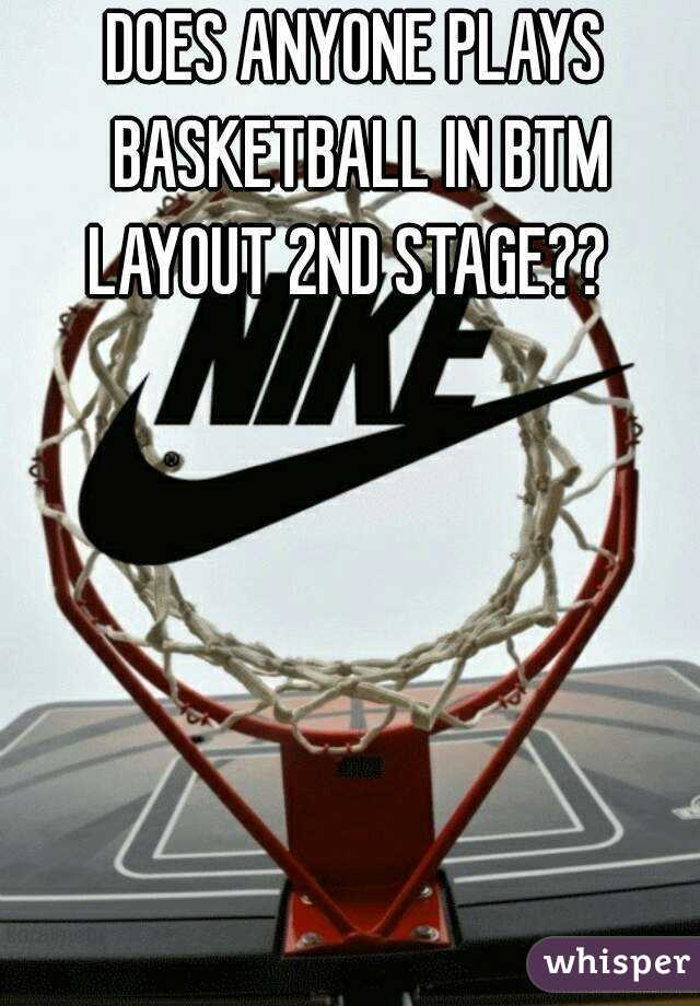 DOES ANYONE PLAYS BASKETBALL IN BTM LAYOUT 2ND STAGE??