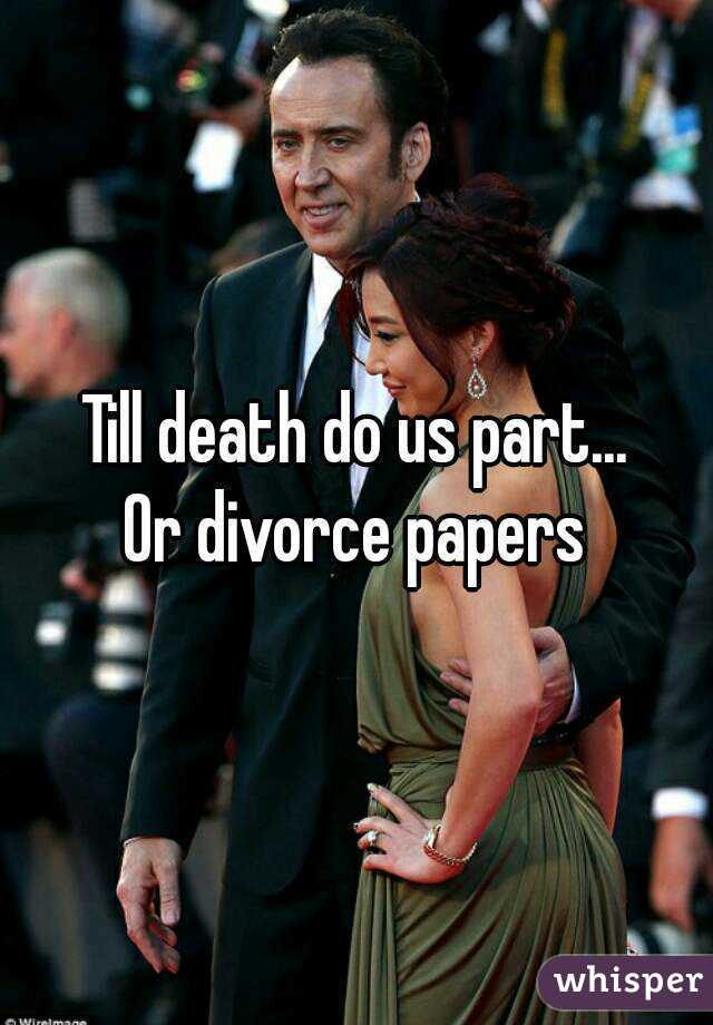 Till death do us part... Or divorce papers