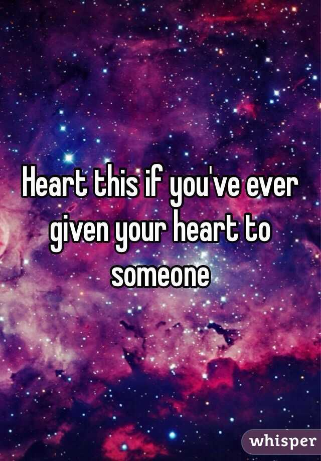 Heart this if you've ever given your heart to someone
