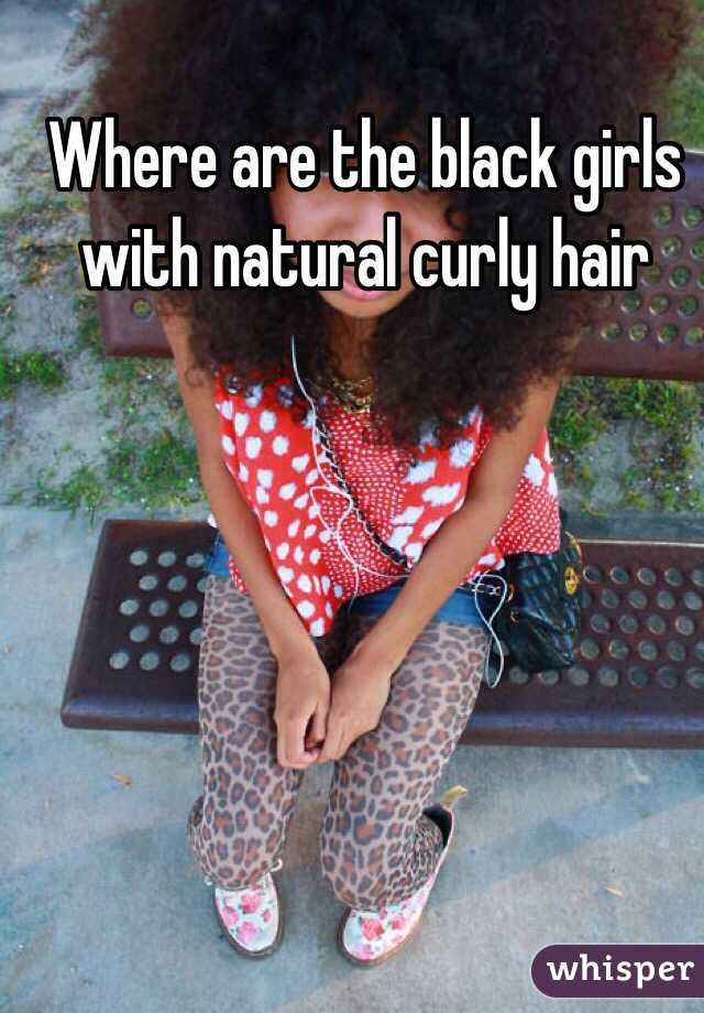 Where are the black girls with natural curly hair