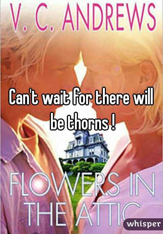 Can't wait for there will be thorns !