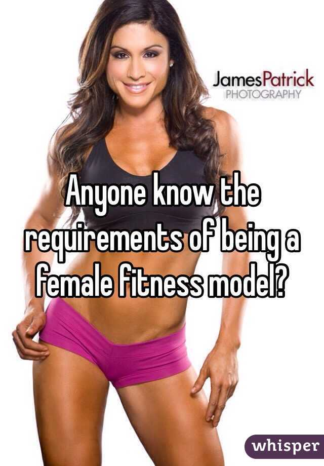 Anyone know the requirements of being a female fitness model?