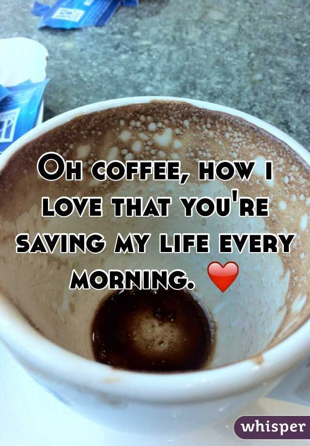 Oh coffee, how i love that you're saving my life every morning. ❤️