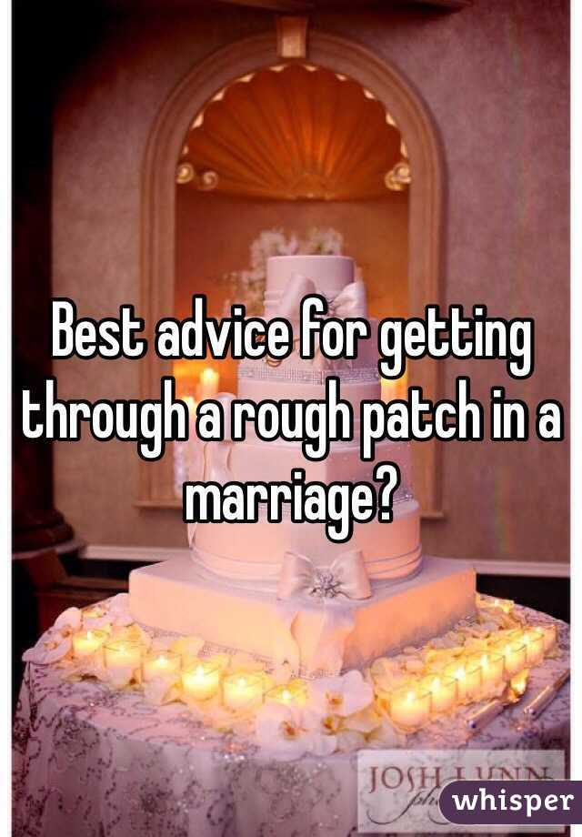 Best advice for getting through a rough patch in a marriage?