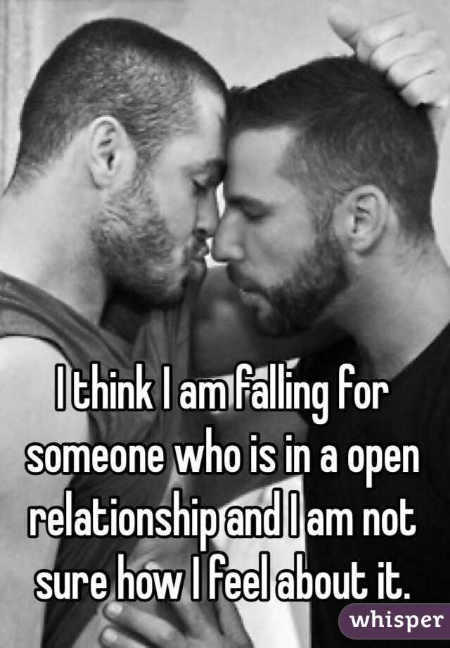 I think I am falling for someone who is in a open relationship and I am not sure how I feel about it.