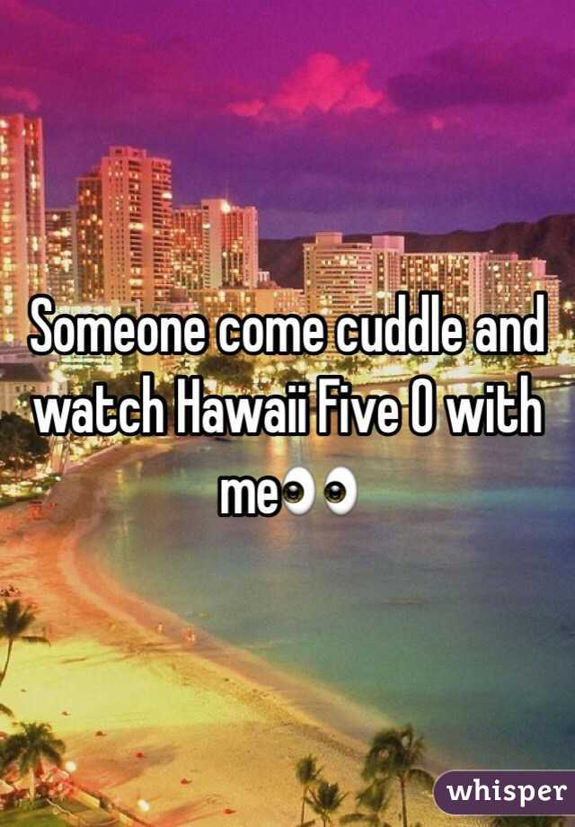 Someone come cuddle and watch Hawaii Five O with me👀