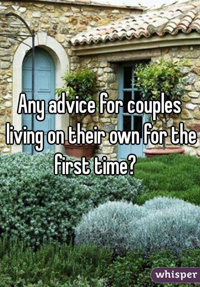 Any advice for couples living on their own for the first time?