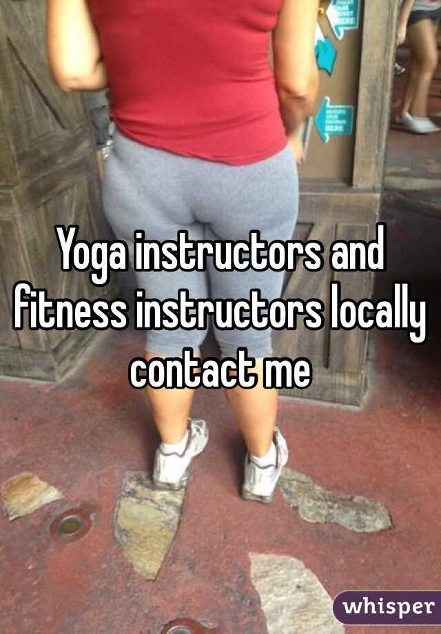 Yoga instructors and fitness instructors locally contact me