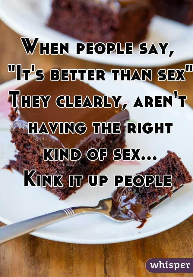 better sex Chocolate than