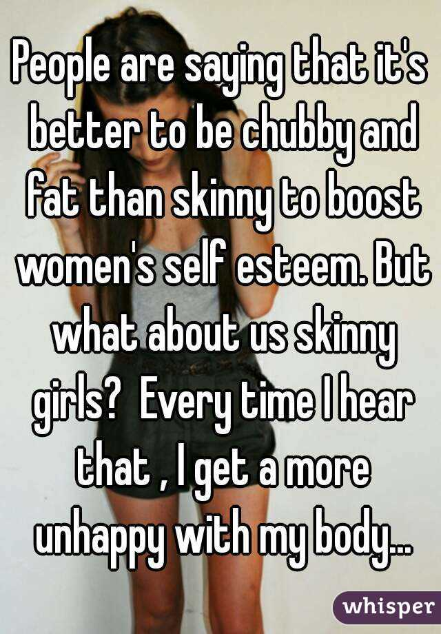 Chubby girls are better