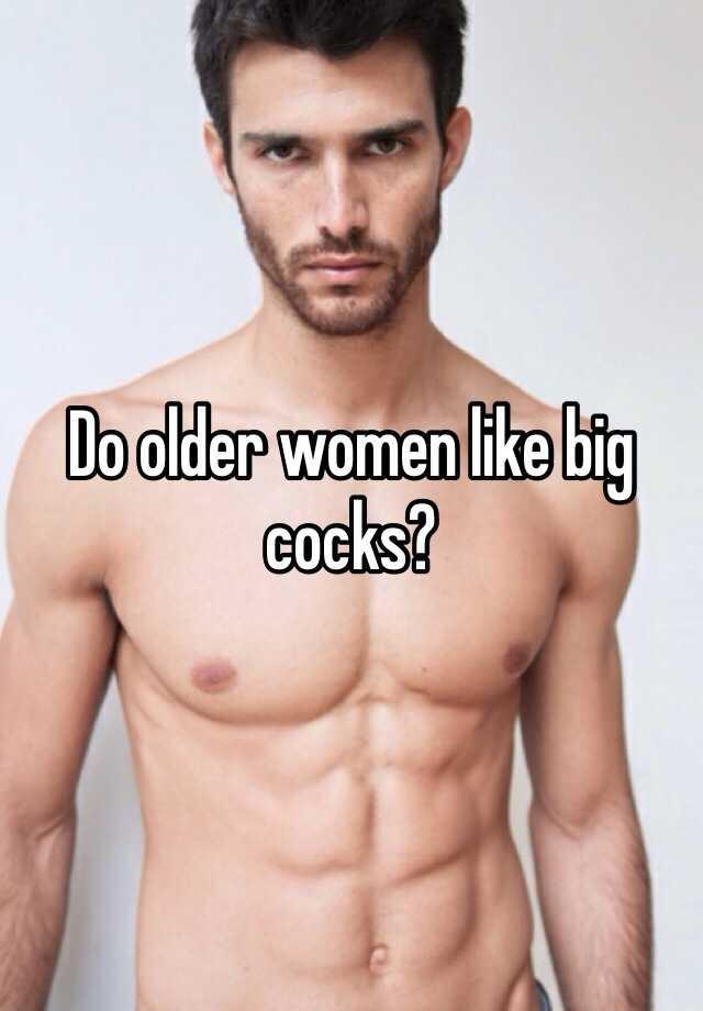 Old women love big cock