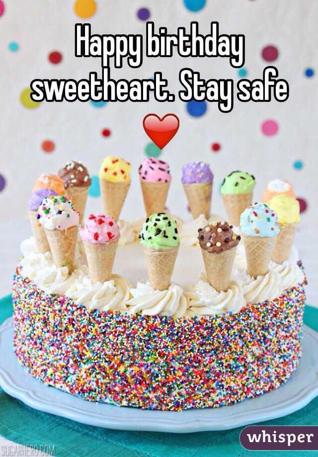 Happy Birthday Sweetheart Stay Safe