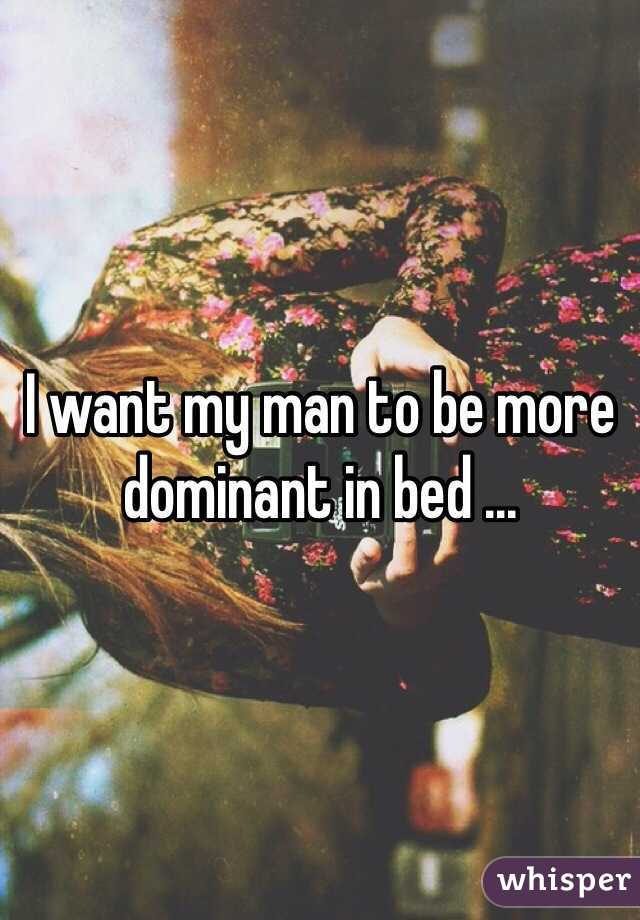 how to be more dominating in bed
