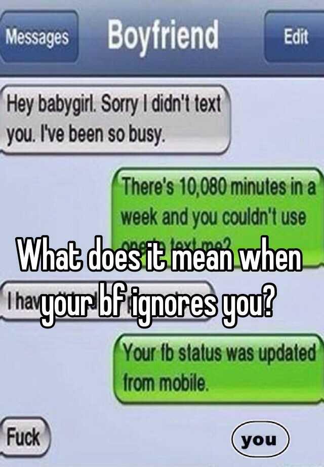 If ur bf ignores u