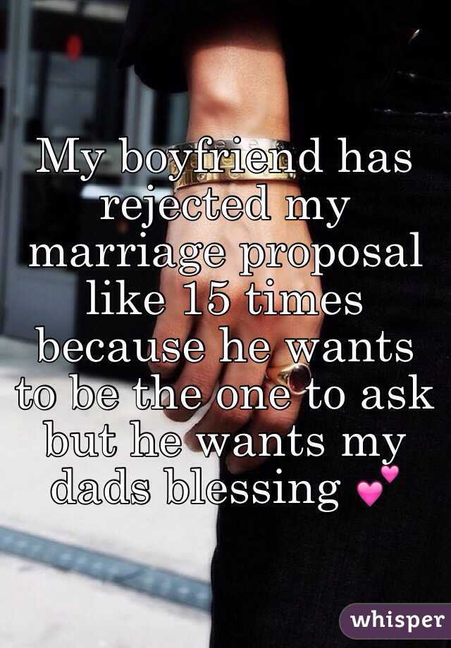 Boyfriend Has Rejected My Marriage Proposal Like 15 Times Because He