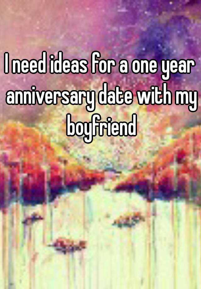 dating boyfriend for one year