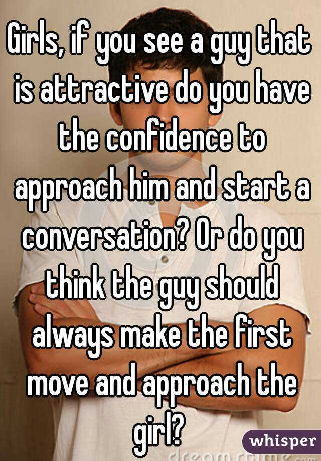 Girls if you see a guy that is attractive do you have the girls if you see a guy that is attractive do you have the confidence to ccuart Choice Image