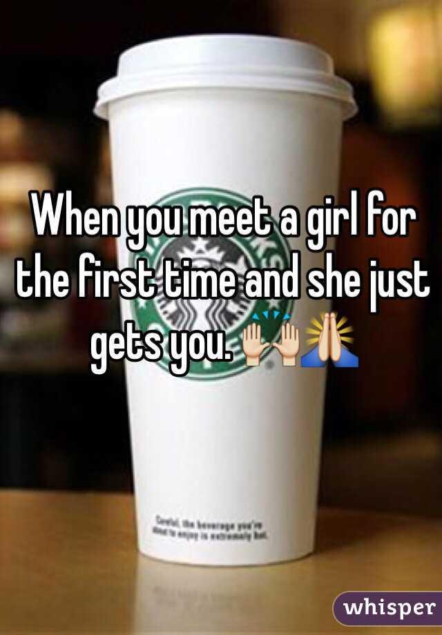 When you first meet a girl