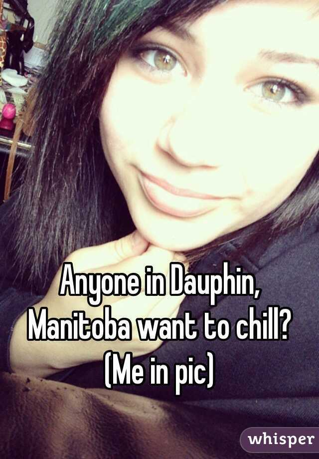 Anyone in Dauphin, Manitoba want to chill?  (Me in pic)