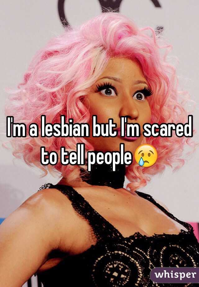 I'm a lesbian but I'm scared to tell people😢